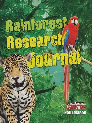 Rainforest Research Journal By Mason, Paul